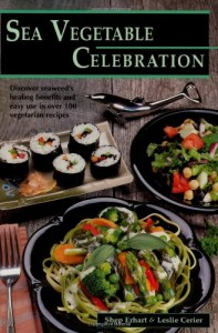 Sea Vegetable Celebration Cookbook
